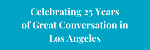celebrating 25 years of great conversation in los angeles